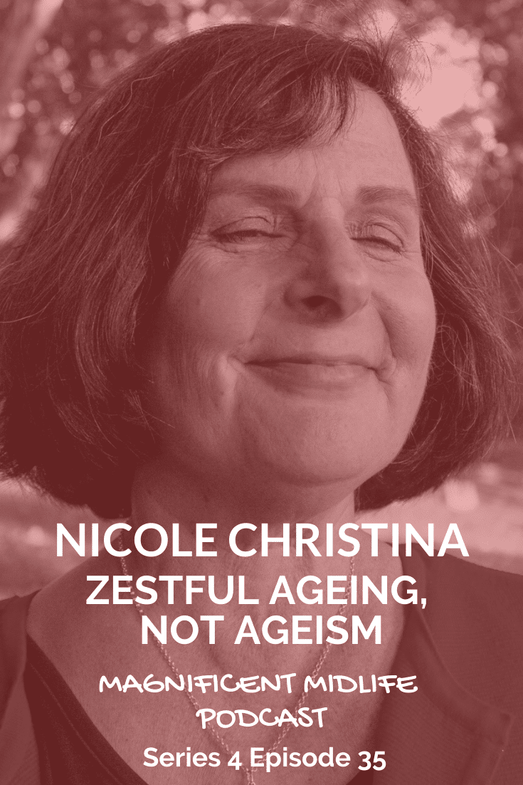 Zestful ageing, not ageism with Nicole Christina