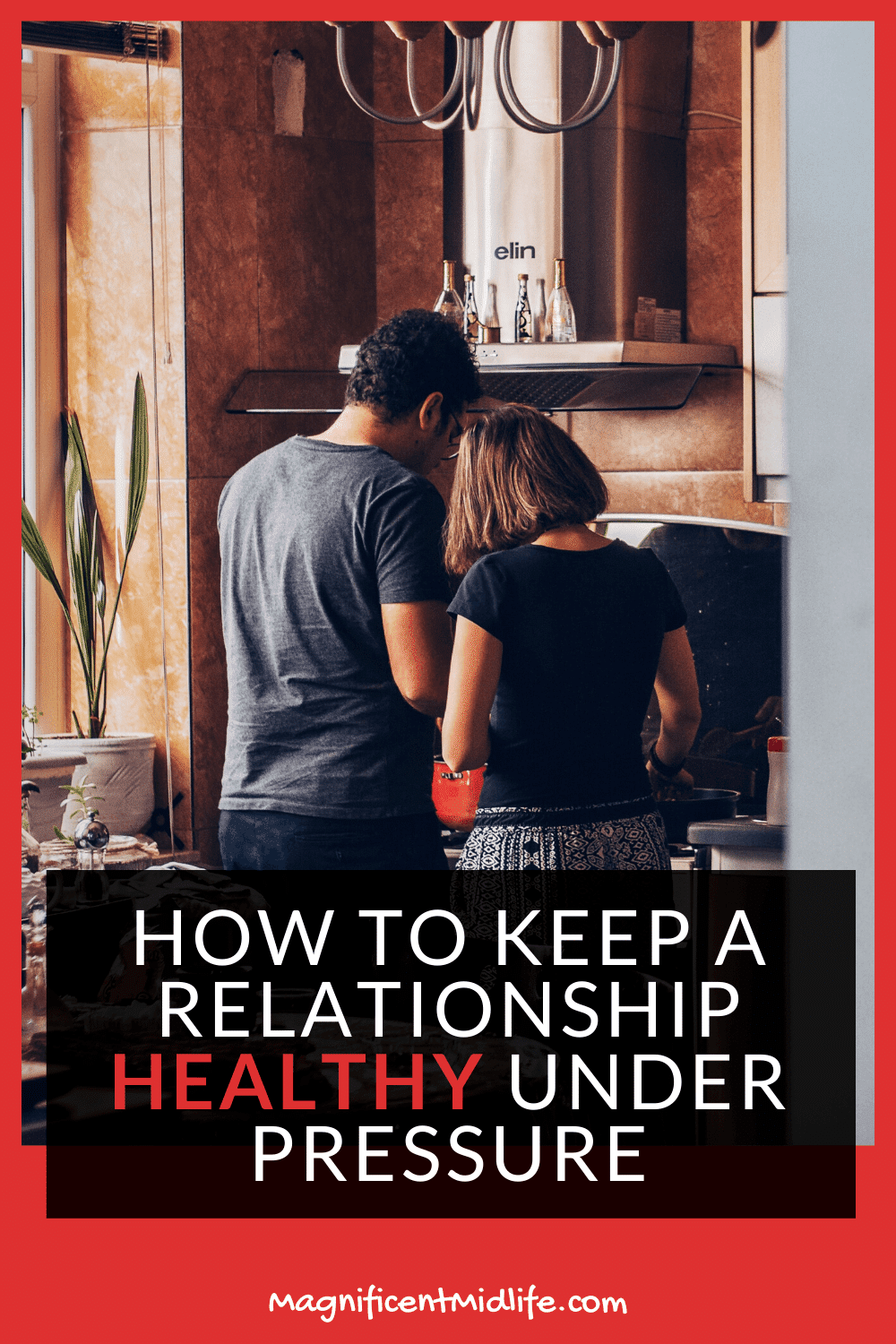 How to keep a relationship healthy under pressure